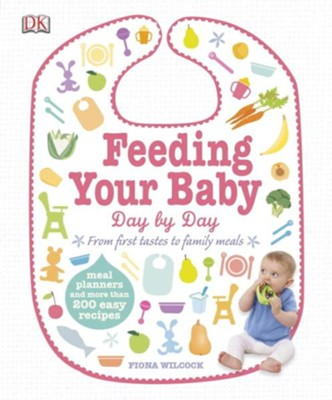 Feeding Your Baby Day by Day  -