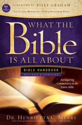 What the Bible Is All About NIV: Bible Handbook, Revised  & Updated  -