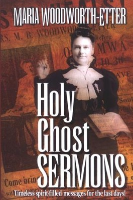 Holy Ghost Sermons   -     By: Maria Woodworth-Etter