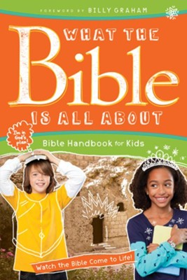 What the Bible Is All About Bible Handbook for Kids  -     Edited By: Frances Blankenbaker     By: Frances Blankenbaker, Billy Graham, Dr. Hennrietta C. Mears