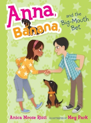 Anna, Banana, And The Big-Mouth Bet  -     By: Anica Rissi, Meg Park