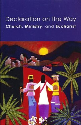 Declaration on the Way: Church, Ministry, and Eucharist  -     By: United States Conference of Catholic Bishops, Evangelical Lutheran Church in America