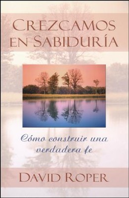 Crezcamos en Sabiduría  (Growing Slowly Wise)  -     By: David Roper