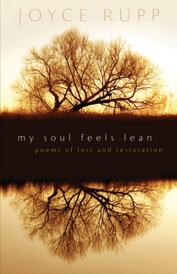 My Soul Feels Lean: Poems of Loss and Restoration - eBook  -     By: Joyce Rupp