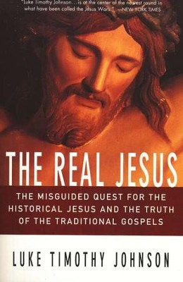 The Real Jesus   -     By: Luke Timothy Johnson