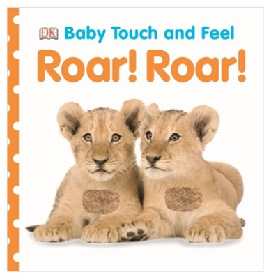 Baby Touch and Feel: Roar! Roar!  -