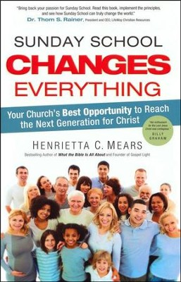 Sunday School Changes Everything  -     By: Dr. Henrietta C. Mears