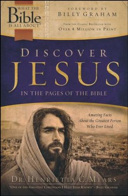 Discover Jesus in the Pages of the Bible  -     By: Henrietta Mears