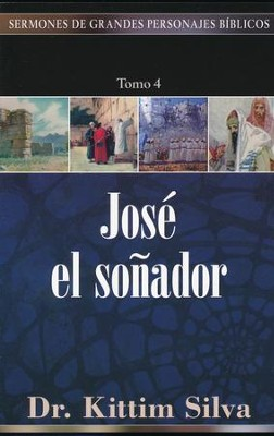 José el Soñador  (Joseph: The Dreamer)  -     By: Kittim Silva