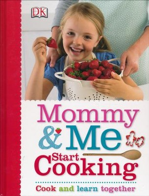 Mommy and Me Start Cooking  -