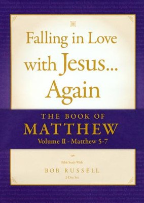 The Book of Matthew, Volume II (Matthew 5-7), Falling in Love with Jesus...Again   -     By: Bob Russell