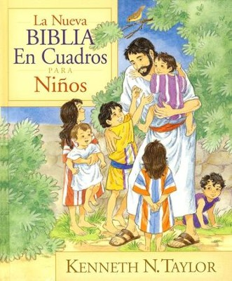 La Nueva Biblia en Cuadros para Niños  (The New Bible in Pictures for Little Eyes)  -     By: Kenneth Taylor, Jose Luis Riveron