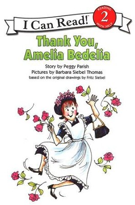 Thank You, Amelia Bedelia  -     By: Peggy Parish