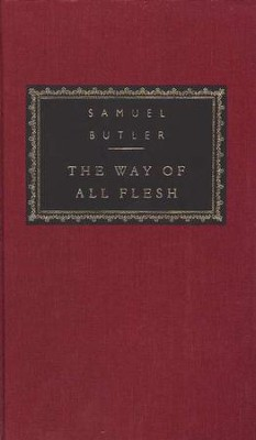 The Way of All Flesh   -     By: Samuel Butler