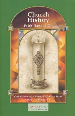 Catholic Basics: Church History  -     Edited By: Thomas P. Walters Ph.D.     By: Kevin L. Hughes Ph.D.
