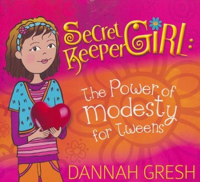 Secret Keeper Girl: The Power of Modesty for Tweens  -     By: Dannah Gresh