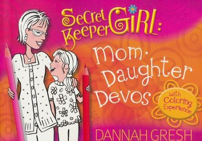 Secret Keeper Girl - Mother-Daughter Devos: with Coloring Experience  -     By: Dannah K. Gresh