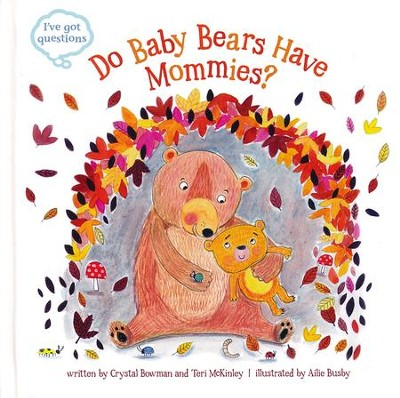 Do Baby Bears Have Mommies?  -     By: Crystal Bowman, Teri McKinley