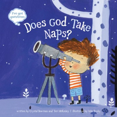 Does God Take Naps?  -     By: Crystal Bowman, Teri McKinley
