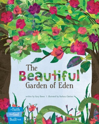The Beautiful Garden of Eden  -     By: Gary Bower     Illustrated By: Barbara Chotiner