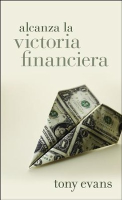 Alcanza la victoria financier/Living in Financial Victory  -     By: Tony Evans