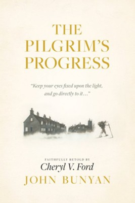 The Pilgrim's Progress, Updated Edition  -     Edited By: Cheryl V. Ford     By: John Bunyan