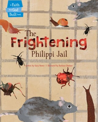 The Frightening Philippi Jail  -     By: Gary Bower     Illustrated By: Barbara Chotiner