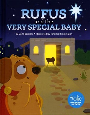 Rufus and the Very Special Baby: A Frolic Christmas Story  -     By: Carla Barnhill