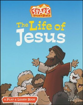 The Life of Jesus: A Spark Story Bible Play and Learn Book  -