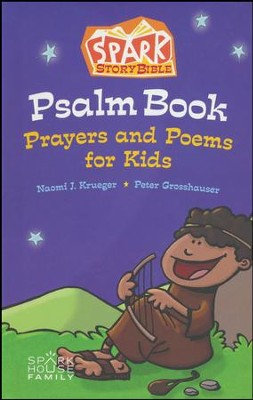 Spark Story Bible Psalm Book: Prayers and Poems for Kids  -