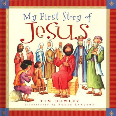 My First Story of Jesus  -     By: Tim Dowley