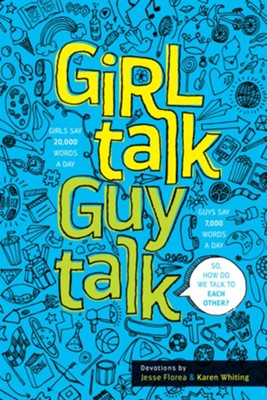 Girl Talk Guy Talk: Devotions for Teens  -     By: Jesse Florea, Karen Whiting