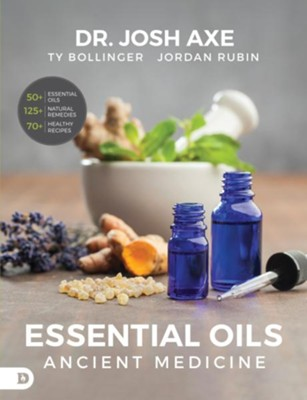 Essential Oils: Ancient Medicine  -     By: Josh Axe, Jordan Rubin