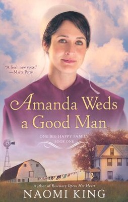 Amanda Weds a Good Man, One Big Happy Family Series #1   -     By: Naomi King
