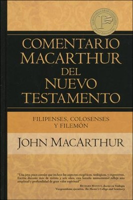 Filipenses, Colosenses y Filemon: Commentario MacArthur del Nuevo Testamento (Phillippians, Colossians and Philemon)  -     By: John MacArthur