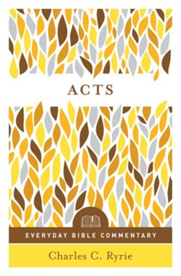 Acts: Everyday Bible Commentary   -     By: Charles Ryrie