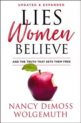 Lies Women Believe, Updated   -     By: Nancy DeMoss Wolgemuth, Dannah Gresh