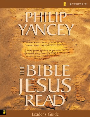The Bible Jesus Read, Leader's Guide   -     By: Philip Yancey