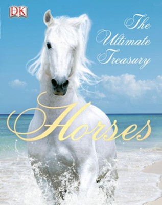 Horses: The Ultimate Treasury  -     By: John Woodward