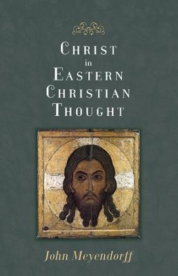 Christ in Eastern Christian Thought   -     By: John Meyendorff