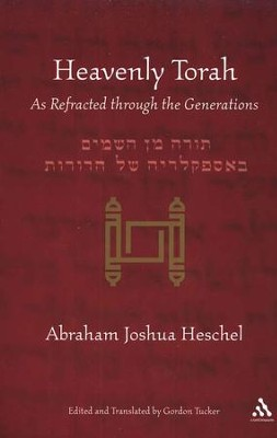 Heavenly Torah: As Refracted Through the Generations   -     By: Gordon Tucker, Abraham Joshua Heschel