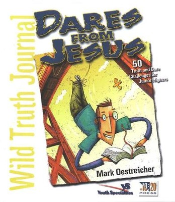 Wild Truth Journal-Dares from Jesus: 50 Daring Lessons form the Words of Jesus  -     By: Mark Oestreicher