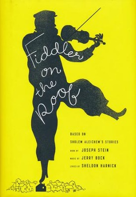 Fiddler on the Roof: Based on Sholom Aleichem's stories  -     By: Joseph Stein