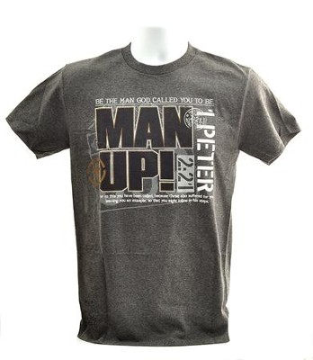Be The Man God Called You to Be, Man Up Shirt, Gray, Medium  -