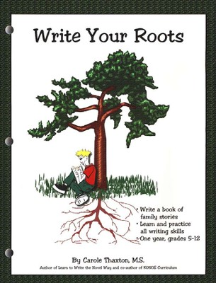 Write Your Roots Student Worktext Grades 5-12  -     By: Carole Thaxton M.S.