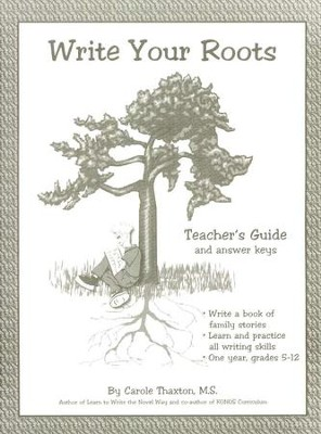 Write Your Roots Teacher's Guide and Answer Keys   -     By: Carole Thaxton M.S.