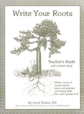 Write Your Roots Student and Teacher Guide   -     By: Carole Thaxton M.S.