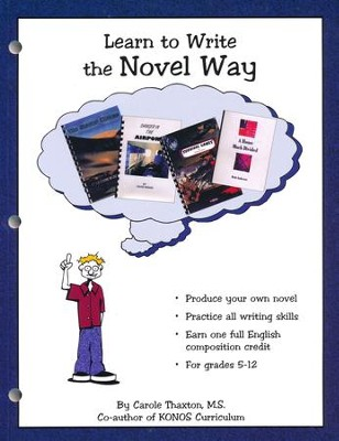Learn to Write the Novel Way   -     By: Carole Thaxton M.S.