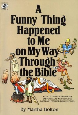 A Funny Thing Happened to Me On My Way Through the Bible   -     By: Martha Bolton