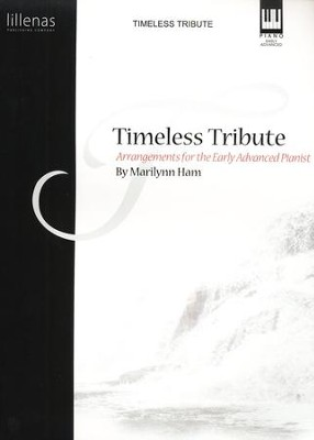 Timeless Tribute   -     By: Marilynn Ham